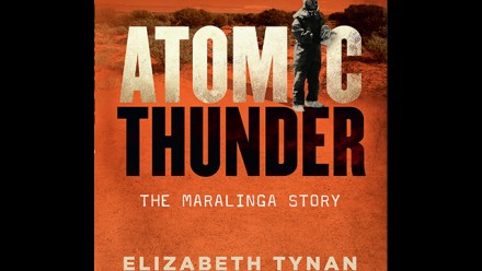 Atomic Thunder The Maralinga Story book cover